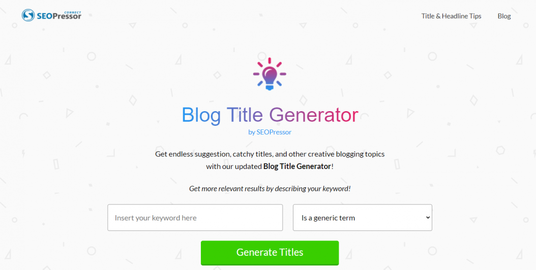 Use the Blog Title Generator to find the best title before publishing a blog!