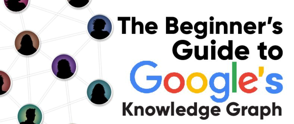 beginner's guide to google knowledge graph