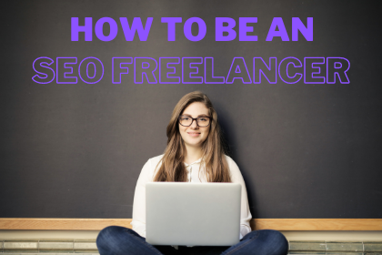 how to be an seo freelancer