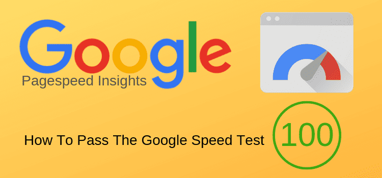 How To Pass The Google Speed Test Using Pagespeed Insights