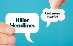 How To Write Great Headlines That Get More Blog Traffic