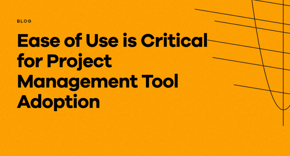 Ease of Use is Critical for Project Management Tool Adoption - Eclipse PPM