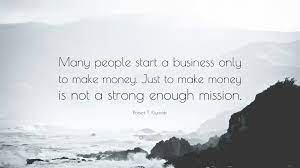 Quote saying money shouldn't be the only reason behind starting a business