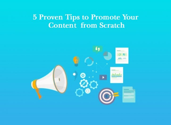 5 proven tips to promote your content from scratch