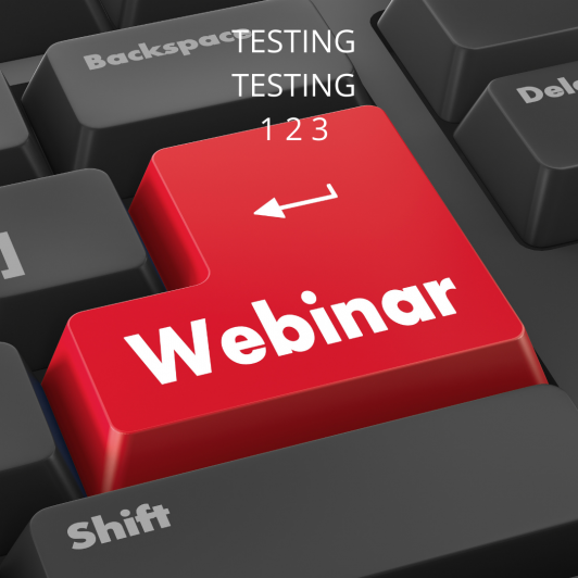 Webinars best practices is to test prior to the live event