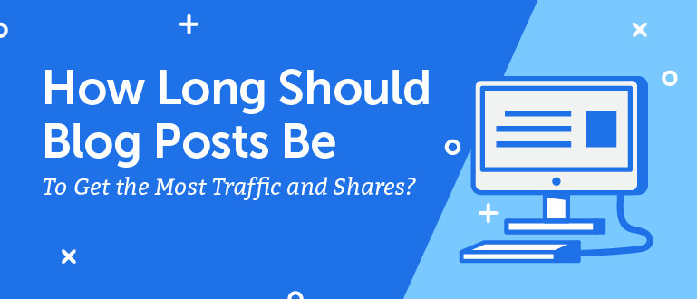 How Long Should a Blog Post Be, Really?